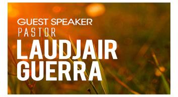 Guest Speaker Pastor Laudjair Guerra