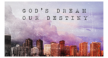 GOD'S Dream Our Destiny