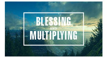 Blessing & Multiplying